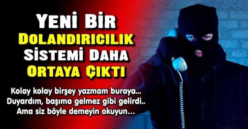 Photo of YENİ BİR DOLANDIRICILIK SİSTEMİ DAHA ORTAYA ÇIKTI