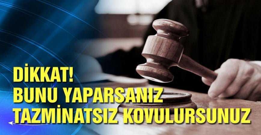Photo of DİKKAT.. BUNU YAPARSANIZ TAZMİNATSIZ KOVULURSUNUZ