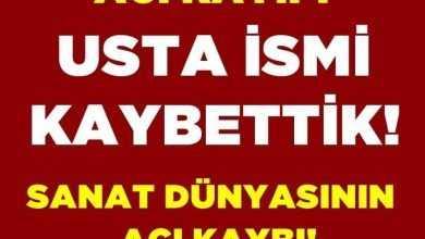 Photo of USTA İSMİ KAYBETTİK
